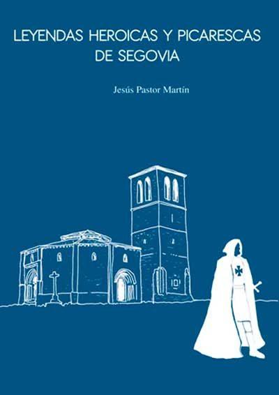Leyendas heroicas y picarescas de Segovia