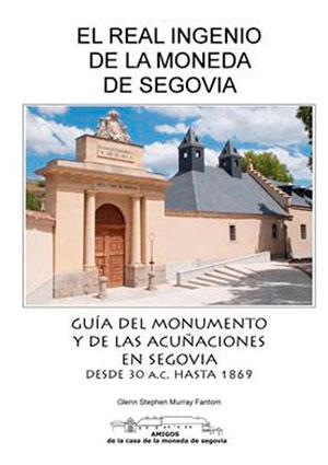 Guía de acuñaciones en la Ceca de Segovia
