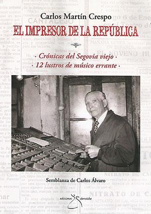 Carlos Martín Crespo, el impresor de la República