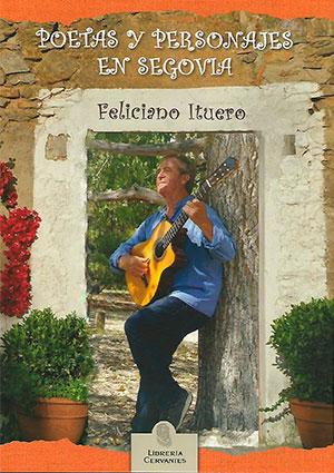 Poetas y personajes en Segovia: Feliciano Ituero
