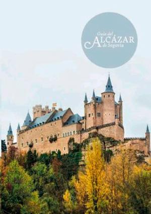 Guía del Alcázar de Segovia