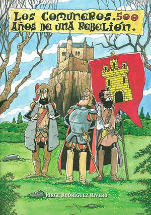 Los Comuneros. 500 años de una rebelión