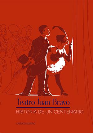 Teatro Juan Bravo, historia de un centenario
