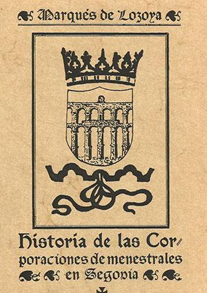 Historia de las Corporaciones de Menestrales de Segovia